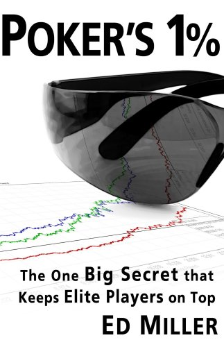 - Poker's 1%: The One Big Secret That Keeps Elite Players On Top