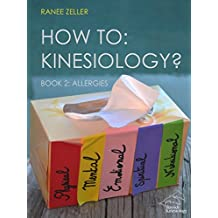 HOW TO: Kinesiology? Book 2 Allergies: Kinesiology Muscle Testing