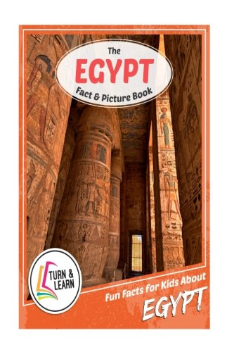 The Egypt Fact and Picture Book: Fun Facts for Kids About Egypt (Turn and Learn)