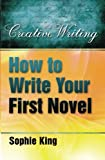 How to Write Your First Novel (Creative Writing)