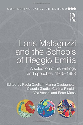 Loris Malaguzzi and the Schools of Reggio Emilia: A selection of his writings and speeches, 1945-1993 (Contesting Early Childhood)