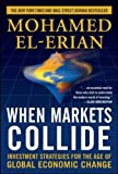 When Markets Collide: Investment Strategies for the Age of Global Economic Change