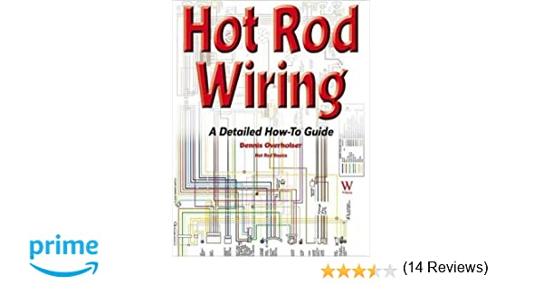 hot rod wiring a detailed how to guide hot rod basics dennis rh amazon com Street Rod Wiring Tips Basic Starting Wiring -Diagram Street Rod