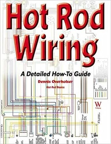 51j1AbONSEL._SX384_BO1204203200_ hot rod wiring a detailed how to guide (hot rod basics) dennis