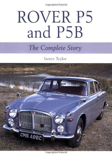 Rover P5 & P5B: The Complete Story