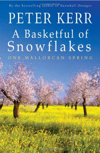 A Basketful of Snowflakes: One Mallorcan Spring (Peter Kerr) by Summersdale