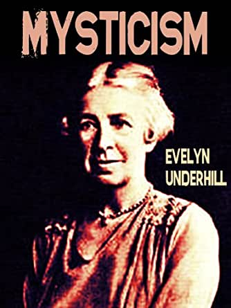 MYSTICISM EVELYN UNDERHILL