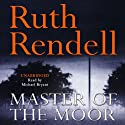 Master of the Moor Audiobook by Ruth Rendell Narrated by Michael Bryant