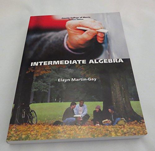 Intermediate Algebra [County College of Morris Custom Edition]