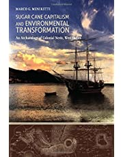 Sugar Cane Capitalism and Environmental Transformation: An Archaeology of Colonial Nevis, West Indies