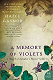 A Memory of Violets: A Novel of London's Flower Sellers by  Hazel Gaynor in stock, buy online here