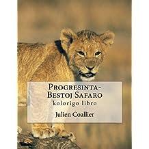 Progresinta-Bestoj Safaro: kolorigo libro