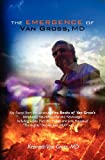 The Emergence of Van Gross, Md, Kenneth Gross, 1453778535