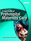 img - for Essentials of Prehospital Maternity Care by Bonnie Urquhart-Gruenberg (2005-09-28) book / textbook / text book