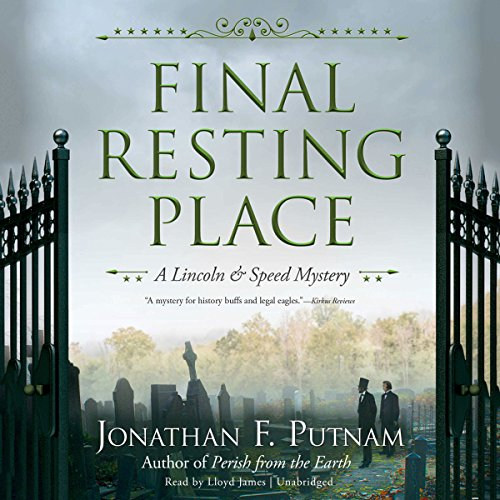 Final Resting Place: The Lincoln and Speed Mysteries, Book 3 by Blackstone Audio, Inc.