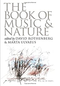 The Book of Music and Nature: An Anthology of Sounds, Words, Thoughts (Music/Culture)