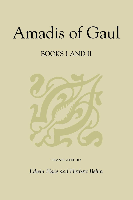 Amadis of Gaul, Books I and II (Studies in Romance Languages)