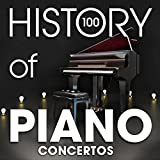 The History of Piano Concertos (100 Famous Songs) Album Cover
