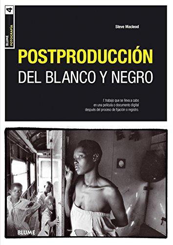 Descargar Libro Blume Fotografía. Postproducción En Blanco Y Negro: Postproducción En Blanco Y Negro Steve Mcleod