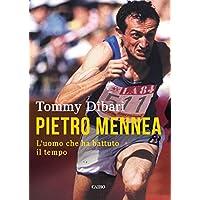 Pietro Mennea. L'uomo che ha battuto il tempo