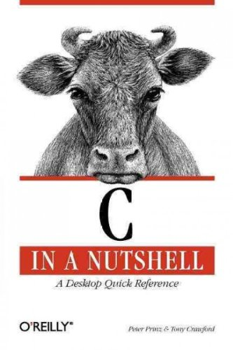 C in a Nutshell (In a Nutshell (O'Reilly)) by O'Reilly Media