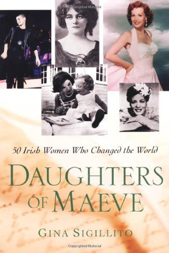 Download Daughters of Maeve: 50 Irish Women Who Changed the World pdf