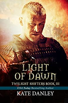 Light of Dawn (Twilight Shifters Book 3) by [Danley, Kate]