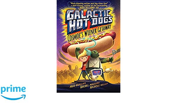 Galactic Hot Dogs: Cosmoes Wiener Getaway: Amazon.es: Max Brallier, Rachel Maguire, Nichole Kelley: Libros en idiomas extranjeros