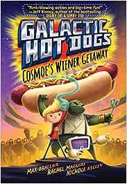 Galactic Hot Dogs 1, Volume 1: Cosmoes Wiener Getaway: Amazon.es: Brallier, Max, Maguire, Rachel, Kelley, Nichole: Libros en idiomas extranjeros
