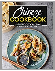 Chinese Cookbook: Authentic Food From China, 50 Recipes