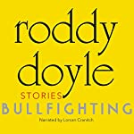 Bullfighting: Stories | Roddy Doyle
