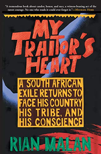 (My Traitor's Heart: A South African Exile Returns to Face His Country, His Tribe, and His Conscience )