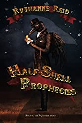 Half-Shell Prophecies: Book 3 (Among the Mythos)