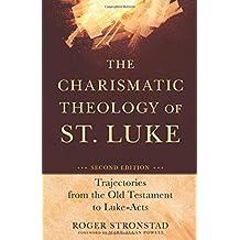 Charismatic Theology of St. Luke, The, 2nd ed.