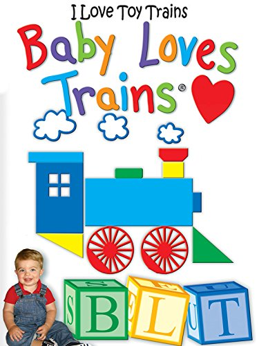 - I Love Toy Trains - Baby Loves Trains