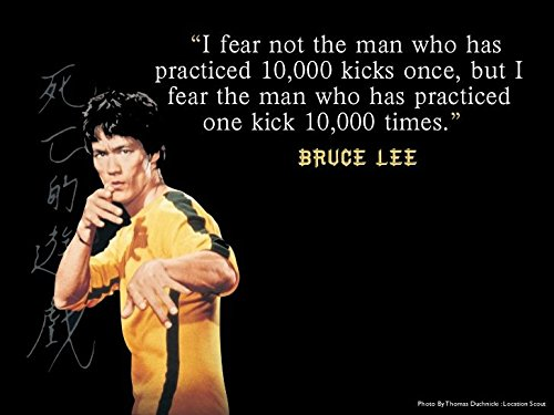 I fear not the man who has practised 10,000 kicks..Bruce lee's Quotes Poster 12×18 inch