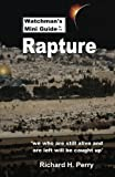 Watchman's Mini Guide to the Rapture, Richard Perry, 1470075504
