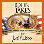 The Lawless: Kent Family Chronicles, Book 7 | John Jakes