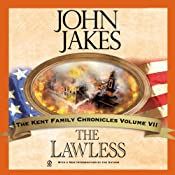 The Lawless: Kent Family Chronicles, Book 7   John Jakes