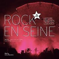 Rock en Seine, 10 ans : Histoire, concerts, légendes par Christophe Basterra