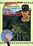 Indiana Jones Explores the Incas, John Malam, 1559701994