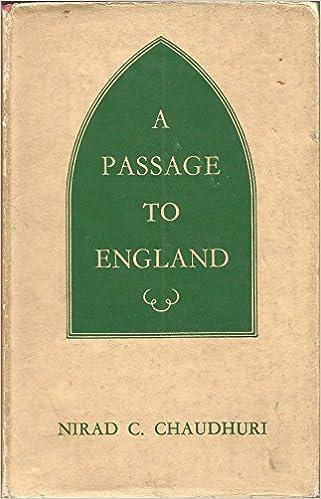 A Passage To England Amazoncouk Nirad Chandra Chaudhuri Books