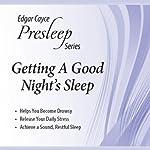 Getting a Good Night's Sleep: Edgar Cayce Presleep Series | Edgar Cayce