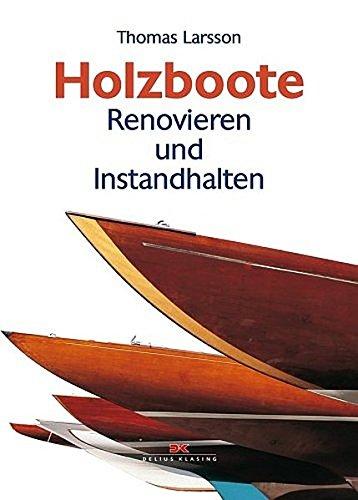 Holzboote: Renovieren und Instandhalten