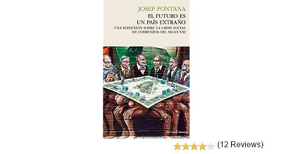 El futuro es un país extraño (Historia (pasado)) eBook: Lázaro, Josep Fontana: Amazon.es: Tienda Kindle