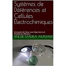 Systèmes de Déférences et Cellules Électrochimiques: Concepts de Base avec Questions et Problèmes Résolus (Sections 4 and 5) (French Edition)