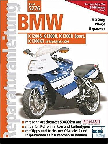 Bmw K 1200 S K 1200 R K 1200 R Sport K 1200 Gt Amazon De Franz
