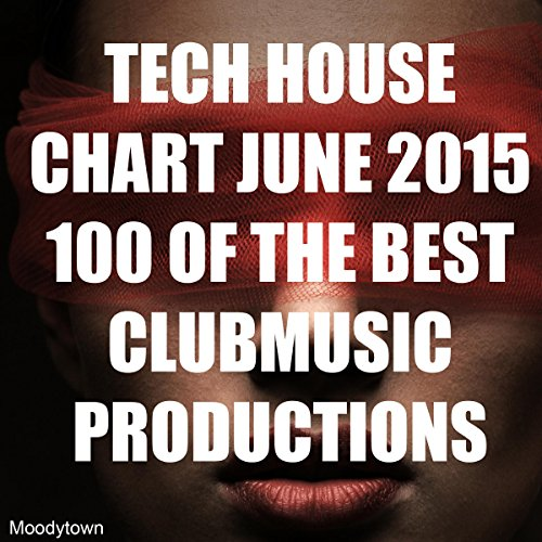 Tech house chart june 2015 100 of the best clubmusic for Best tech house music