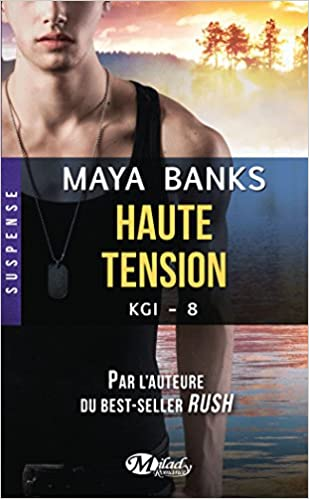 KGI, Tome 8 - Haute tension (2016) - Maya Banks