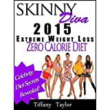 Skinny Diva 2015 Extreme Weight Loss Zero Calorie Diet